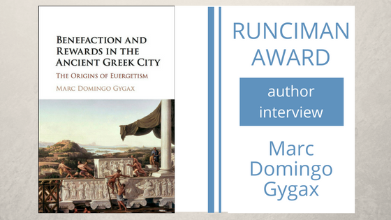 An interview with Marc Domingo Gygax, author of Benefaction and Rewards in the Ancient Greek City: The Origins of Euergetism