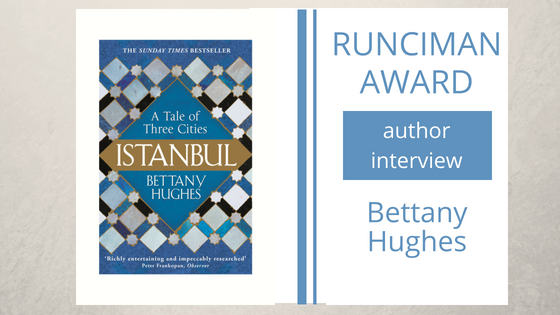 An interview with Bettany Hughes, author of Istanbul: a Tale of Three Cities